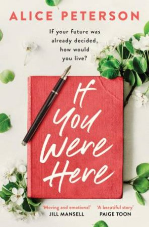 If You Were Here by Alice Peterson