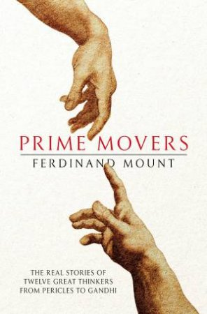 Prime Movers by Ferdinand Mount