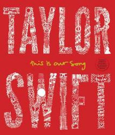 Taylor Swift: This Is Our Song by Tyler Conroy