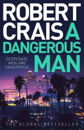 Dangerous Man by Robert Crais