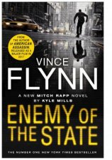 Enemy of the State by Vince Flynn & Kyle Mills
