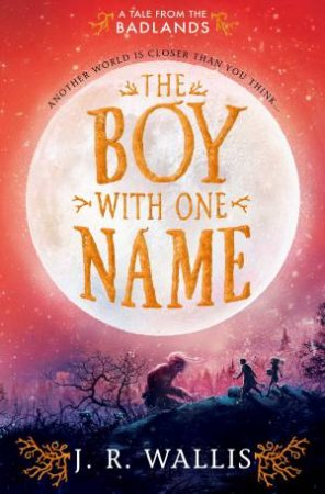 The Boy With One Name by J.R. Wallis