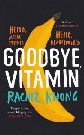 Goodbye, Vitamin by Rachel Khong
