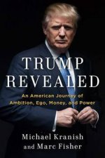 Trump Revealed by Marc Fisher & Michael Kranish