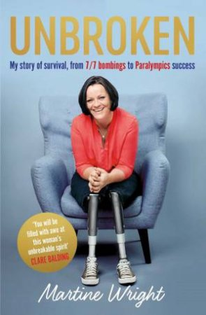 Unbroken: My Story Of Survival From London 7/7 Bombings To Team GB Success