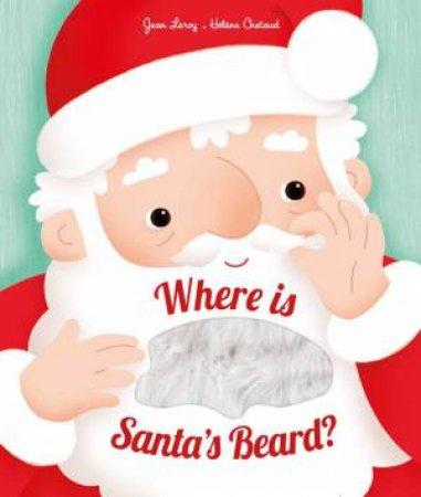 Where Is Santa's Beard?: A Lift-The-Flap Book by Jean Leroy & Helene Chetaud