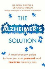 The Alzheimer's Solution by Dr Dean Sherzai & Dr Ayesha Sherzai