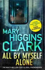 All By Myself Alone by Mary Higgins Clark