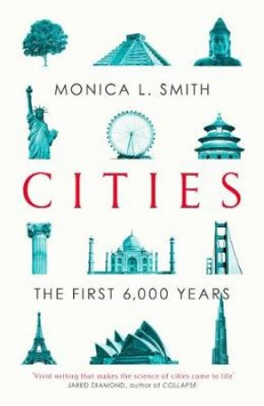 Cities: The First 6,000 Years by Monica Smith