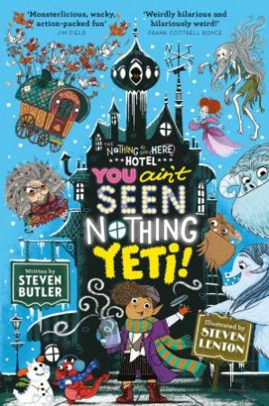 You Ain't Seen Nothing Yeti! by Steven Lenton & Steven Butler