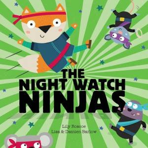 The Night Watch Ninjas by Lily Roscoe