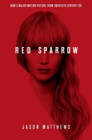 Red Sparrow (Film Tie In) by Jason Matthews