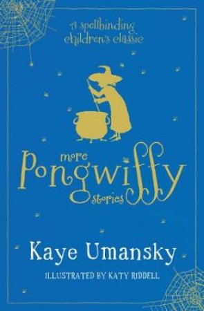 More Pongwiffy Stories by Kaye Umansky