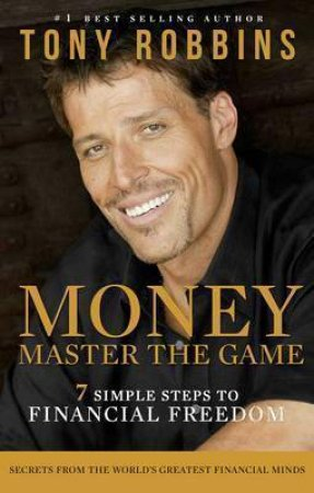Money: Master The Game: 7 Simple Steps To Financial Freedom