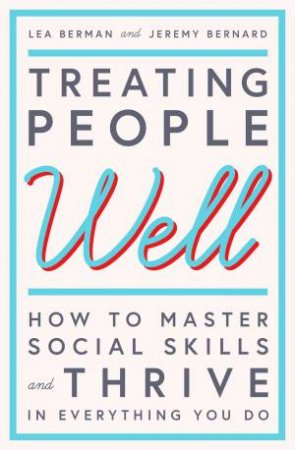 Treating People Well by Lea Berman & Jeremy Bernard