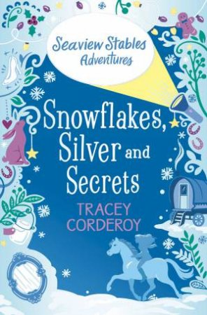 Snowflakes, Silver And Secrets by Tracey Corderoy