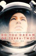 Do You Dream Of TerraTwo