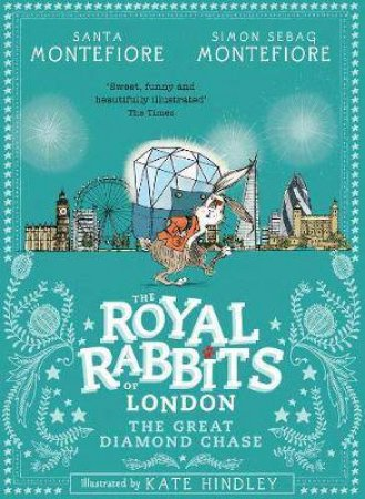 Royal Rabbits Of London: The Great Diamond Chase by Santa Montefiore
