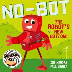 No-Bot The Robot's New Bottom by Paul Linnet
