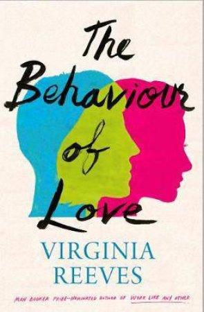 Behaviour Of Love by Virginia Reeves