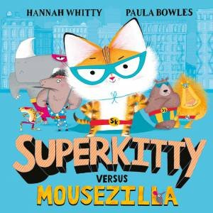Superkitty Versus Mousezilla by Hannah Whitty