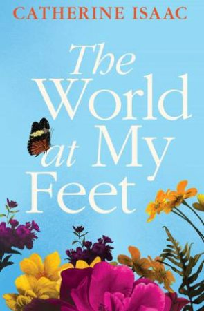 World At My Feet by Catherine Isaac