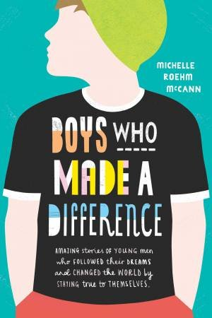 Boys Who Made A Difference by Michelle Roehm Mccann