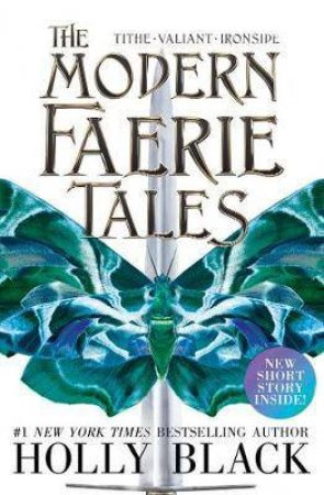 Modern Faerie Tales: Tithe; Valiant; Ironside by Holly Black