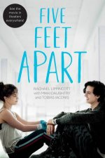 Five Feet Apart by Rachael Lippincott, Mikki Daughtry and Tobias Iaconis