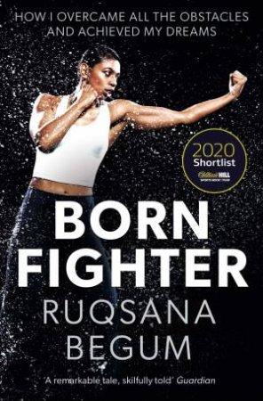 Born Fighter by Ruqsana Begum & Sarah Shephard