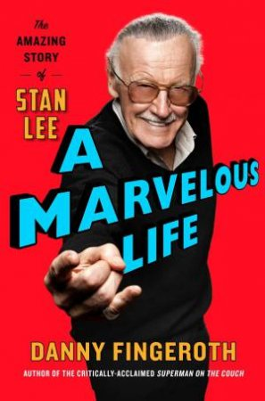Marvelous Life: The Amazing Story Of Stan Lee