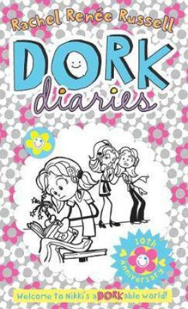 Dork Diaries 01 (10th Anniversary Edition) by Rachel Renee Russell