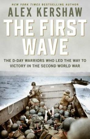 First Wave by Alex Kershaw