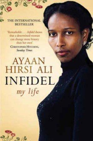 Infidel: My Life