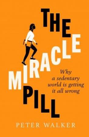 The Miracle Pill by Peter Walker