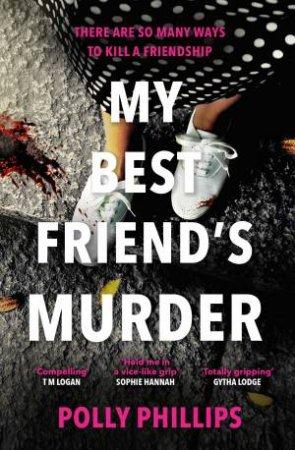 My Best Friend's Murder by Polly Phillips