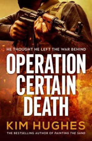 Operation Certain Death by Kim Hughes