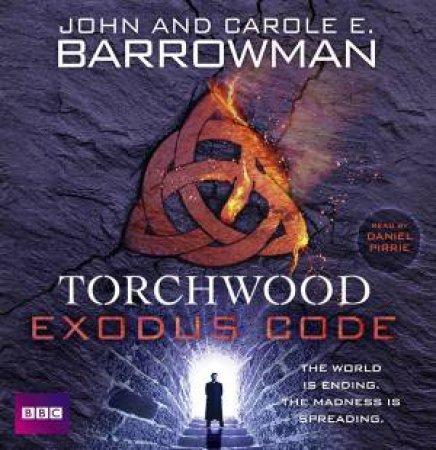 Torchwood: The Exodus Code 7/493 by C.E Barrowman & J Barrowman