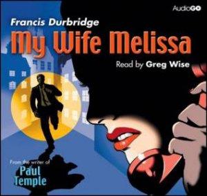 My Wife Melissa 4/306 by Francis Durbridge