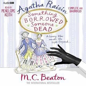 Agatha Raisin: Something Borrowed, Someone Dead 6/379 by M C Beaton