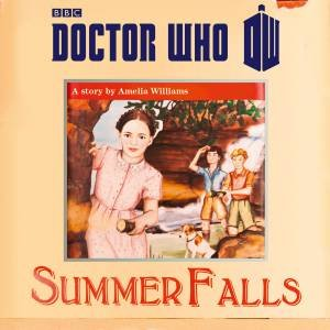 Doctor Who: Summer Falls 2/210 by Amelia Williams