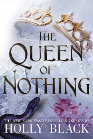 The Queen Of Nothing by Holly Black