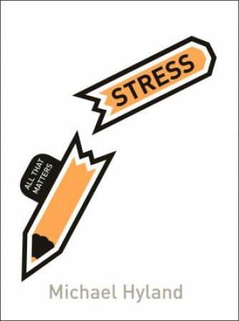 All That Matters: Stress