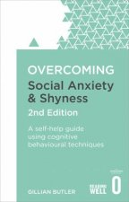 Overcoming Social Anxiety And Shyness  2nd Ed