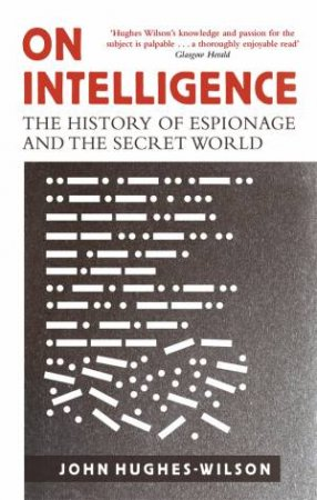 On Intelligence by John Hughes-Wilson