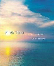 F*ck That by Jason Headley