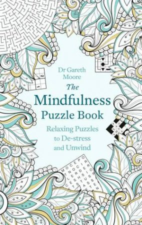 The Mindfulness Puzzle Book by Gareth Moore