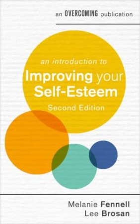 An Introduction To Improving Your Self-Esteem by Melanie Fennell & Leonora Brosan