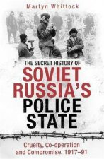 The Secret History Of Soviet Russias Police State