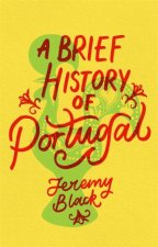 A Brief History Of Portugal